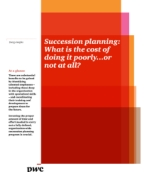 Succession planning: What is the cost of doing it poorly…or not at all?