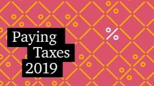 Paying Taxes 2019: In-depth analysis on tax systems in 190 economies