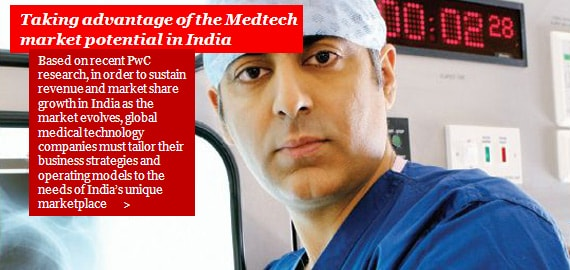 Taking advantage of the Medtech market potential in India: success will hinge on operating model innovation