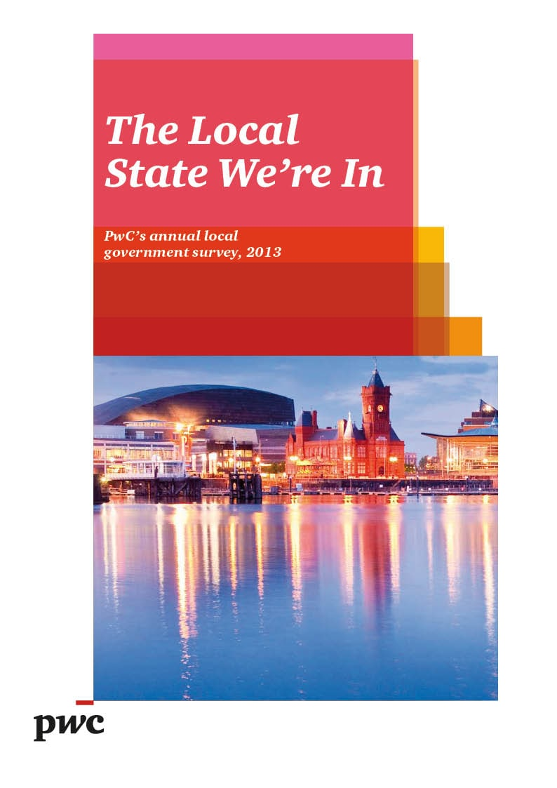 The Local State We're In PwC's annual local government survey, 2013
