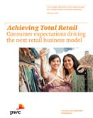 Achieving Total Retail Consumer expectations driving the new retail business model