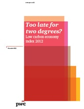 PwC Low Carbon Economy Index 2012: Too late for two degrees?