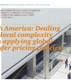 South America: Dealing with local complexity when applying global transfer pricing policies