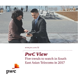 PwC View: The 5 Trends to watch in South East Asian Telecoms in 2017