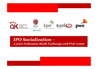 IPO Socialization - A joint Indonesia Stock Exchange and PwC Event