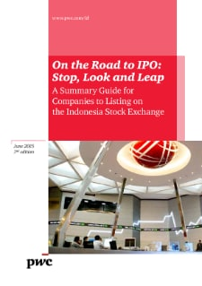 On the Road to IPO: Stop, Look and Leap: A summary guide for companies to listing on the Indonesia Stock Exchange