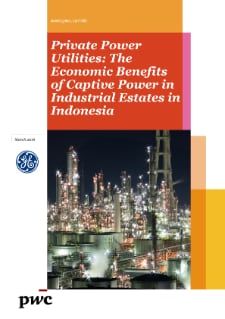 Private Power Utilities: Economic Benefits of Captive Power in Industrial Estates in Indonesia