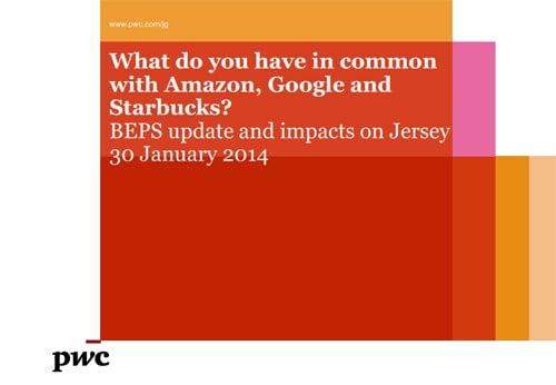 PwC breakfast briefing - BEPS update and impacts on Jersey - January 2014