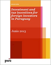 Investment and tax incentives for foreign investors in Paraguay