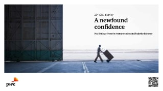 21st CEO Survey - A newfound confidence: Key findings from the transportation and logistics industry