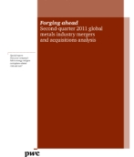 Forging ahead Analysis of M&A activity in the global metals industry, 2Q 2011