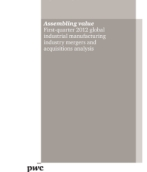 Assembling value First-quarter 2012 global industrial manufacturing industry mergers and acquisitions analysis