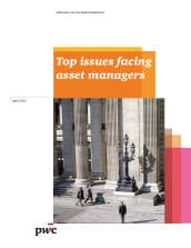 Top Issues Facing Asset Managers