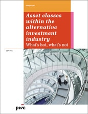 Asset classes in the alternatives industry – What's hot, what's not