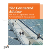 The Connected Advisor: The Rise of Digital and Social Advice in Wealth Management