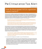 How do the proposed FATCA regulations impact Insurers?