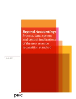 Beyond Accounting: Process, data, system and control implications of the new revenue standard