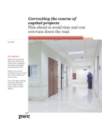 Correcting the course of healthcare capital projects: Plan ahead to avoid time and cost overruns down the road