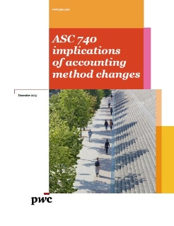 ASC 740 implications of accounting method changes