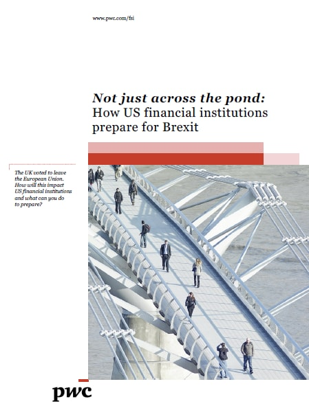Not just across the pond: How US financial institutions prepare for Brexit cover
