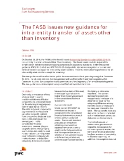 The new FASB guidance will significantly change income tax accounting for intra-entity asset transfers, except for inventory