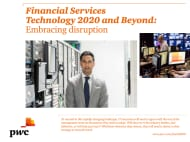 Financial services technology 2020 and beyond: Embracing disruption