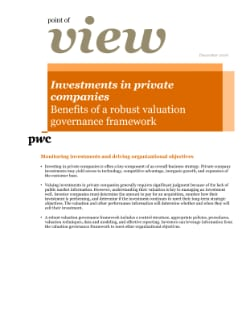 Point of view: Investments in private companies: Benefits of a robust valuation governance framework
