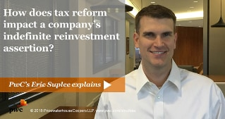 How does tax reform impact a company's indefinite reinvestment assertion?