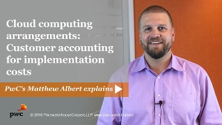 Cloud computing arrangements: Customer accounting for implementation costs