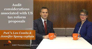 Audit considerations associated with US tax reform proposals
