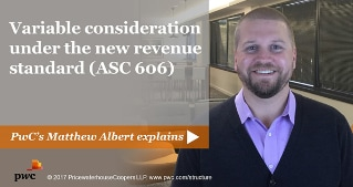 Variable consideration under the new revenue standard (ASC 606)