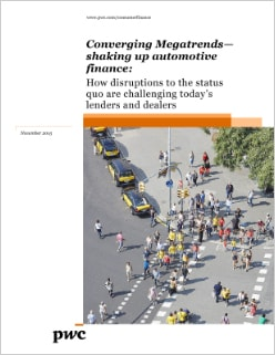 onverging Megatrends—shaking up automotive finance: How disruptions to the status quo are challenging today's lenders and dealers