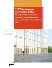 "CFPB Mortgage Disclosure Rules - An analysis of the Consumer Financial Protection Bureau's ""Know Before You Owe"" disclosure forms"