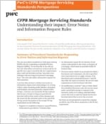 CFPB Mortgage Servicing Standards: Understanding their impact - error notice and information request rules The new standards for error notices and information requests are expected to have a substantial impact on all mortgage servicers. Implementing the changes will require careful review and possibly significant updates to processes, systems, roles and responsibilities to achieve the desired level of certainty as to compliance.