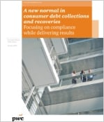 A new normal in consumer debt collections and recoveries - Focusing on compliance while delivering results