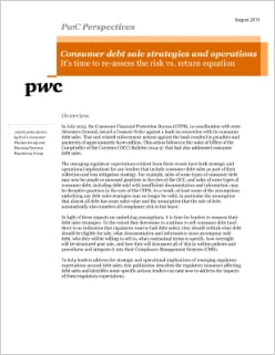 Consumer debt sale strategies and operations: It's time to re-assess the risk vs. return equation
