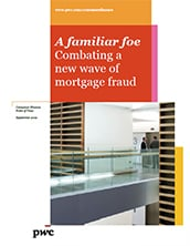 A familiar foe: Combating a new wave of mortgage fraud