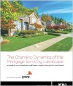 The Changing Dynamics of the Mortgage Servicing Landscape: A review of the mortgage servicing market's recent history and the way forward
