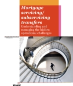 Mortgage servicing/subservicing transfers: Understanding and managing the hidden operational challenges