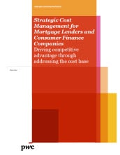 Strategic Cost Management for Mortgage Lenders and Consumer Finance