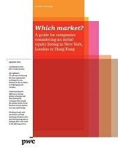 Which Markets? A guide for companies considering a listing in New York, London or Hong Kong