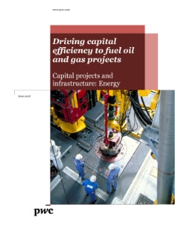 Driving capital efficiency to fuel oil and gas projects