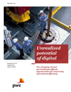 Unrealized potential of digital: The imperative of oil and gas digitization