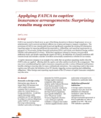 Applying FATCA to captive insurance arrangements: Surprising results may occur