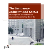 The insurance industry and FATCA – Moving from assessment to implementation: Top 13 in '13