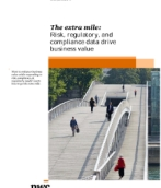 The extra mile: Risk, regulatory, and compliance data drive business value