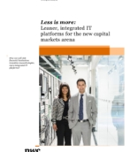 Less is more: Leaner, integrated IT platforms for the new capital markets arena