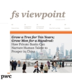 Grow a tree for ten years; grow men for a hundred: How private banks can nurture human talent to prosper in China