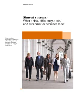 Shared Success: Where risk, efficiency, tech, and customer experience meet