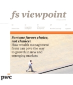 Fortune favors choice, not chance: How wealth management firms can pave the way to growth in new and emerging markets
